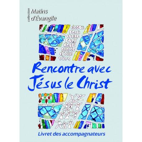 Rencontre avec Jésus le Christ accompagnateur