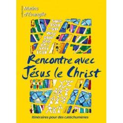 Rencontre avec Jésus le Christ catéchumène