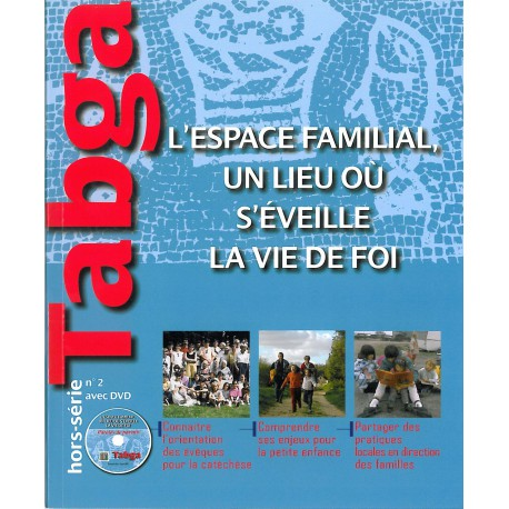 L'espace familial un lieu où s'éveille la vie de foi (avec DVD)