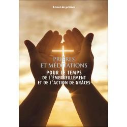 Lot de 10 exemplaires - Prières et Méditations pour le temps de l'émerveillement et de l'action de grâces